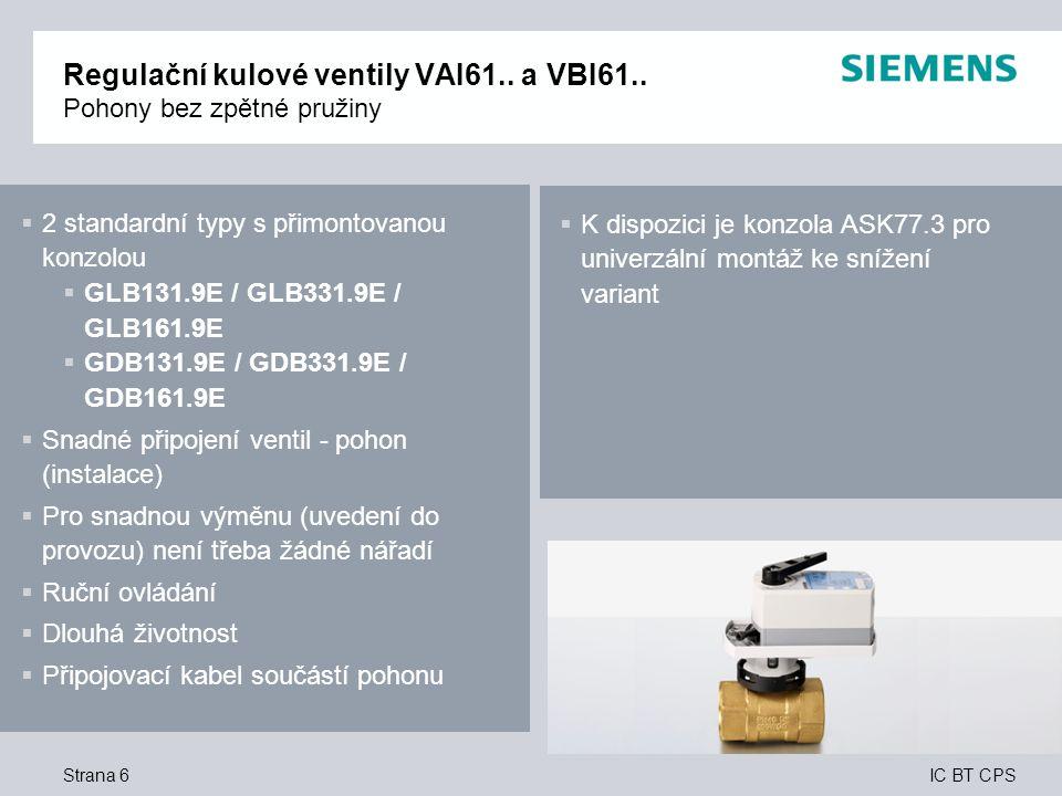 IC BT CPS Regulační kulové ventily VAI61.. a VBI61.. Pohony bez zpětné pružiny Strana 6  K dispozici je konzola ASK77.3 pro univerzální montáž ke sní
