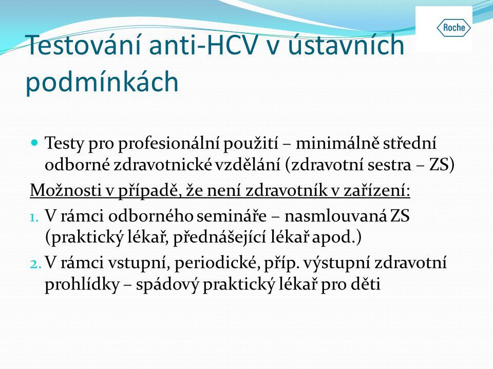 Testování anti-HCV v ústavních podmínkách  Testy pro profesionální použití – minimálně střední odborné zdravotnické vzdělání (zdravotní sestra – ZS)