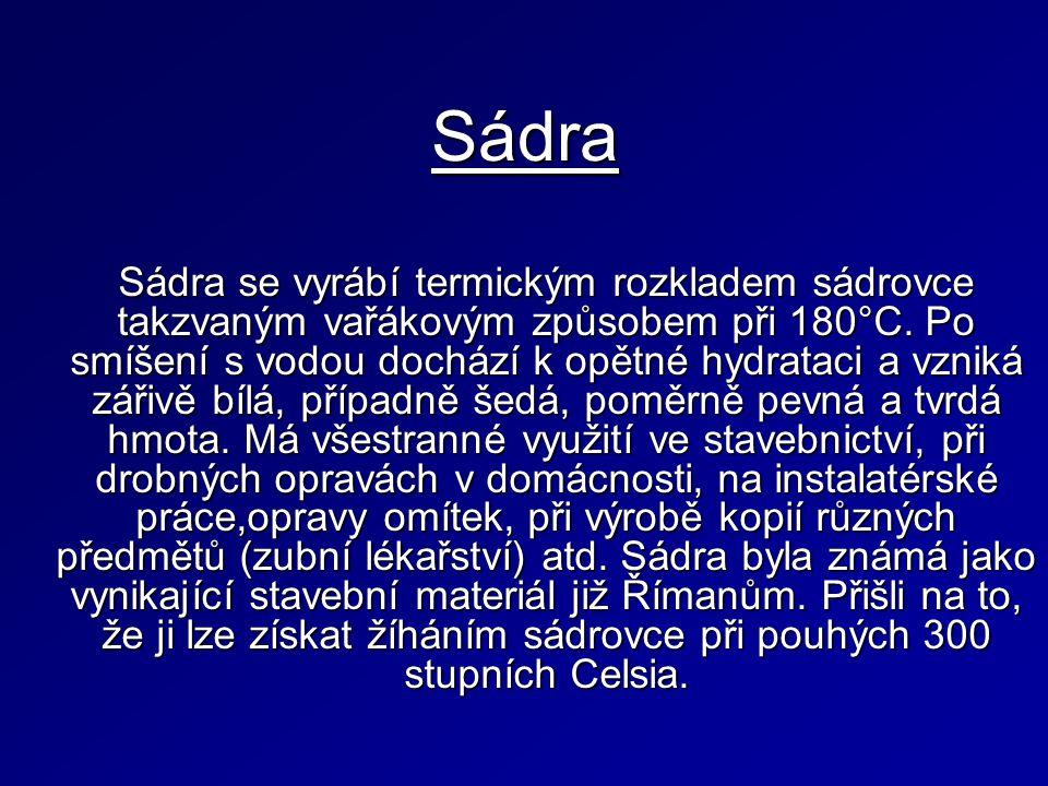 Výroba sádry Sádra je hemihydrát síranu vápenatého CaSO 4 · ½ H 2 O.