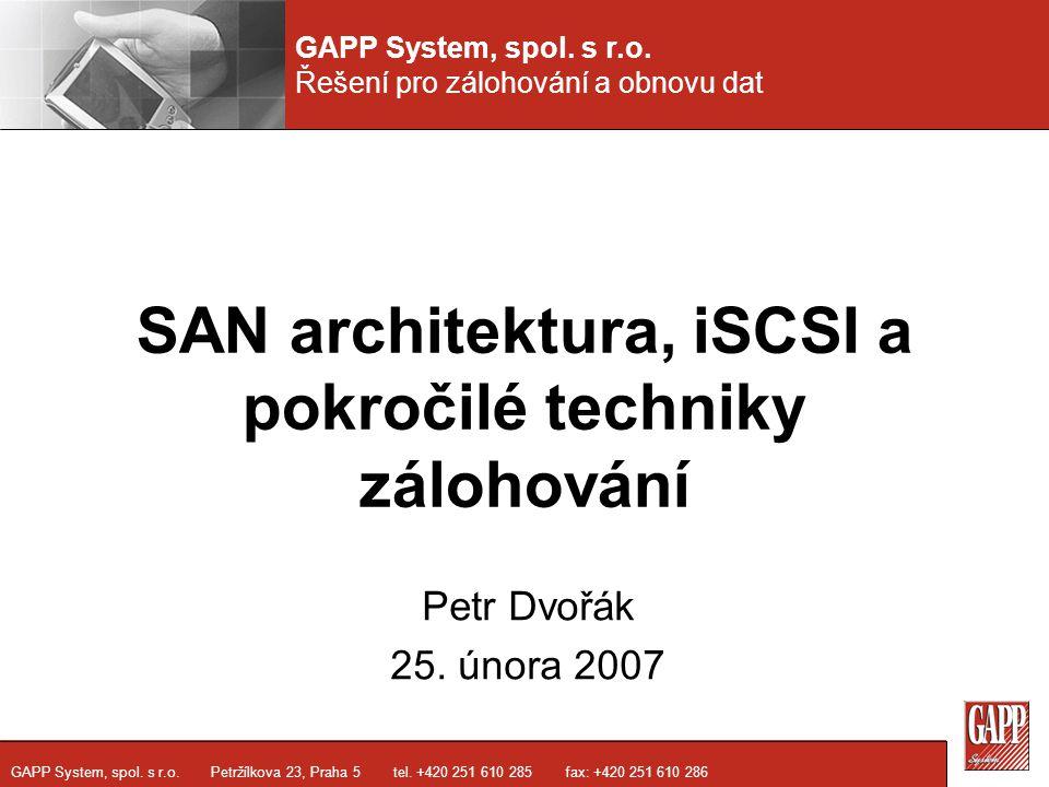 GAPP System, spol.s r.o. Řešení pro zálohování a obnovu dat GAPP System, spol.