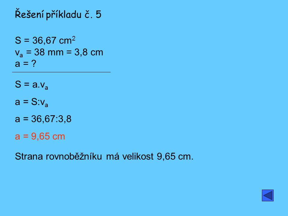 S = 36,67 cm 2 v a = 38 mm = 3,8 cm a = .