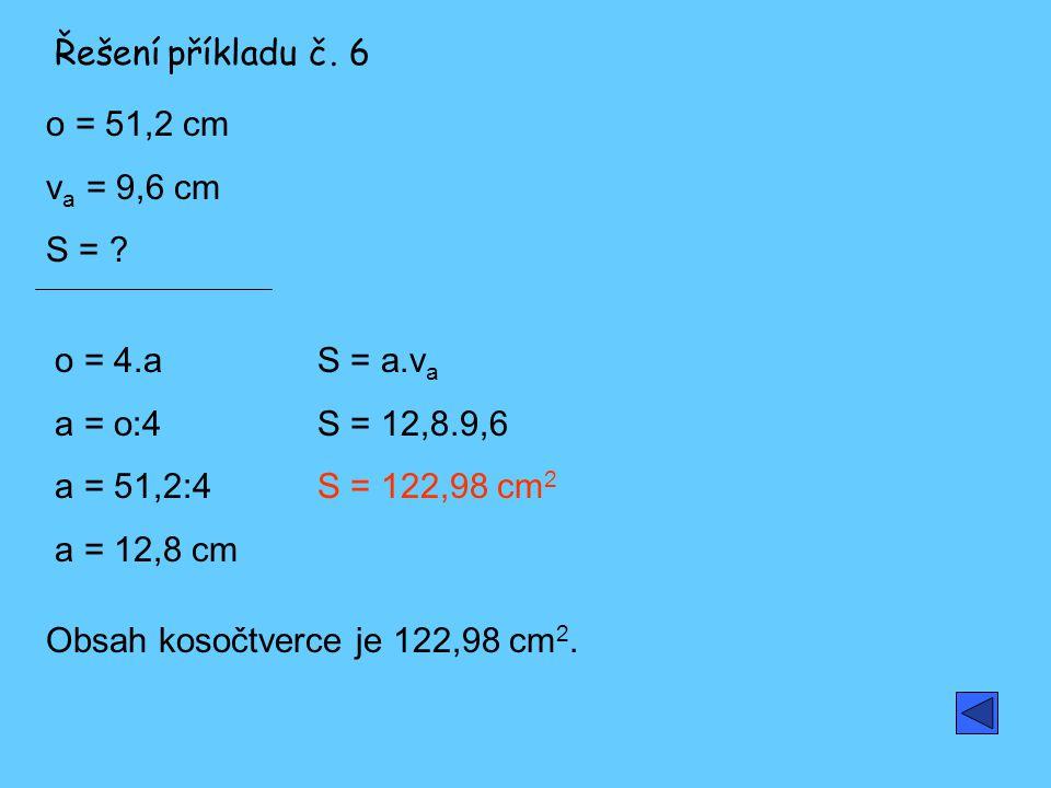 o = 51,2 cm v a = 9,6 cm S = .
