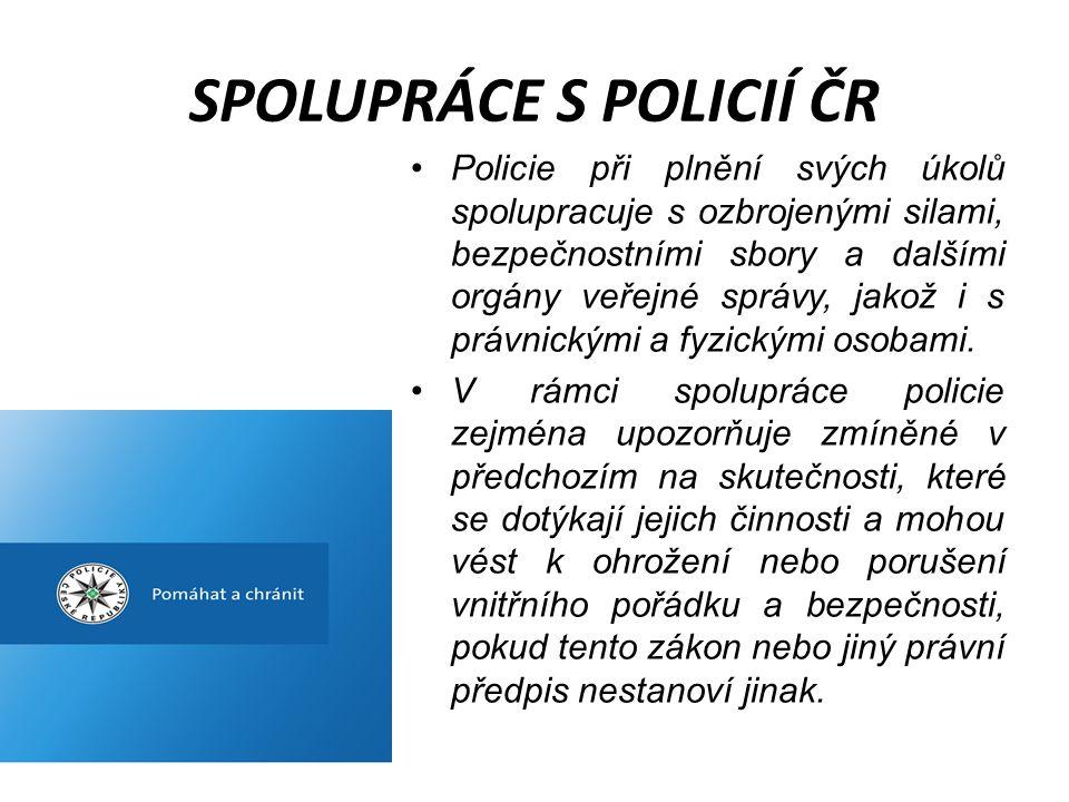 SPOLUPRÁCE S POLICIÍ ČR •Útvar Policie ČR může uzavřít písemnou koordinační dohodu s obcí.