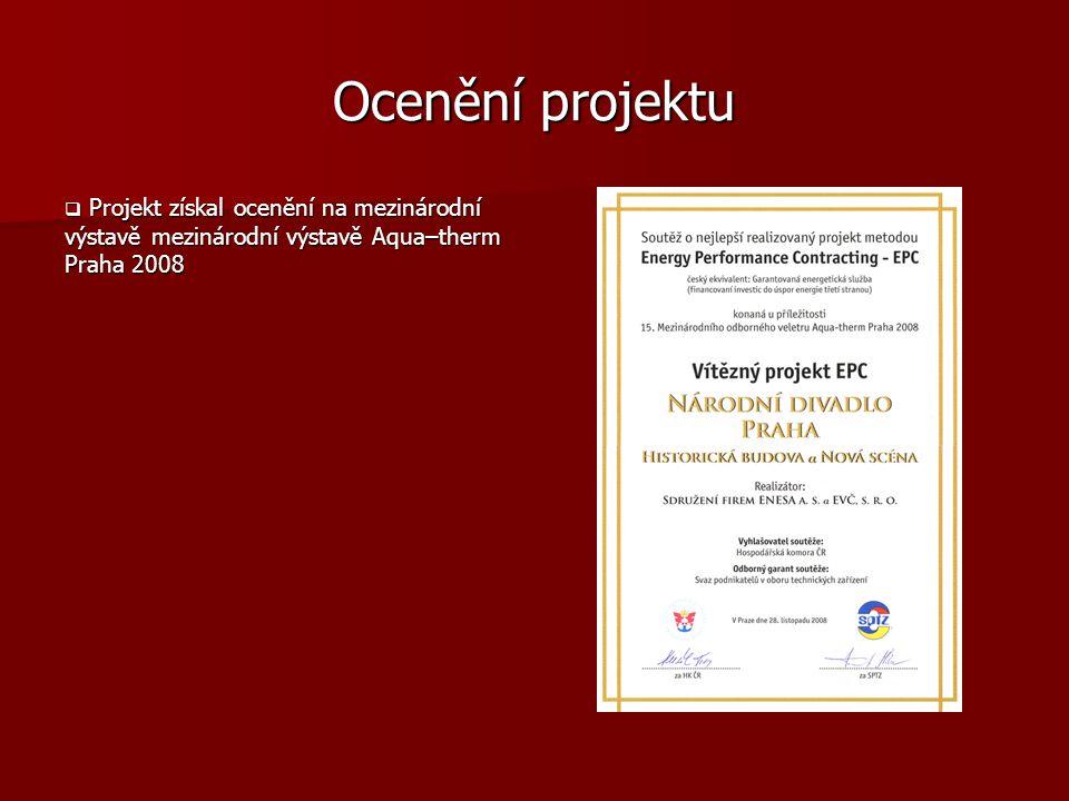 Ocenění projektu  Projekt získal ocenění na mezinárodní výstavě mezinárodní výstavě Aqua–therm Praha 2008