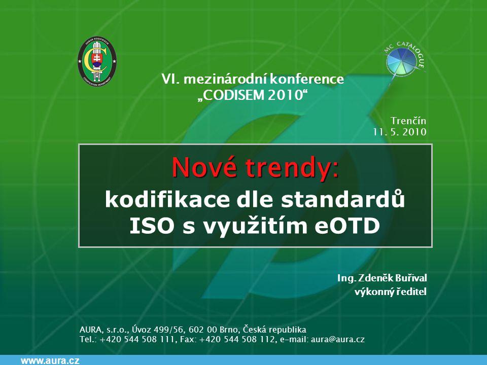 www.aura.cz Nové trendy: Nové trendy: kodifikace dle standardů ISO s využitím eOTD Ing.