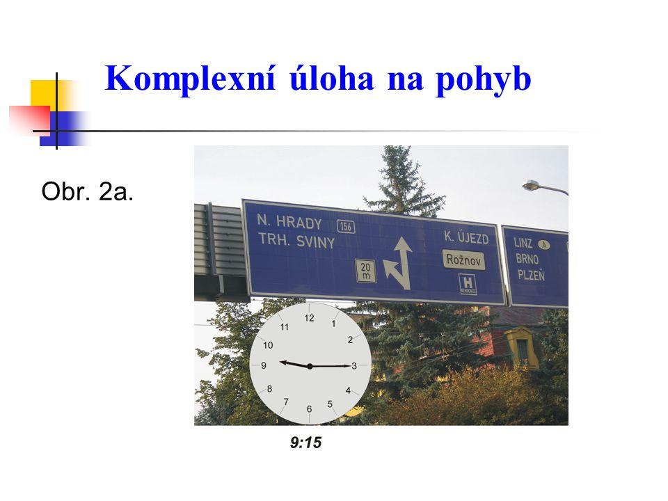 Komplexní úloha na pohyb Obr. 2a.