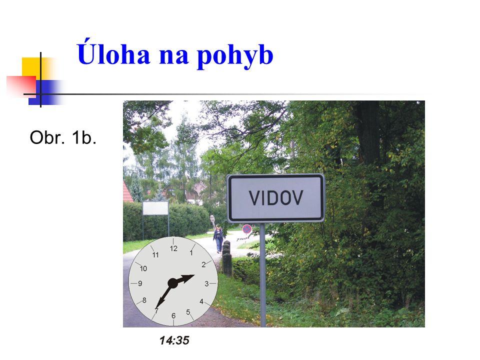 Úloha na pohyb Obr. 1b.