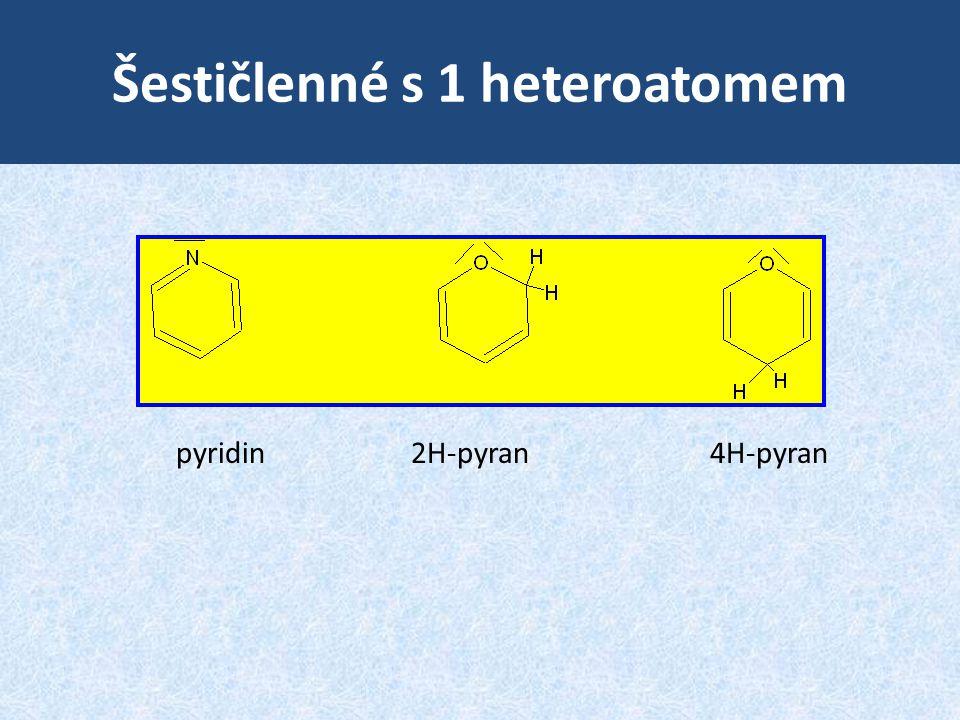 Šestičlenné s 1 heteroatomem pyridin 2H-pyran 4H-pyran