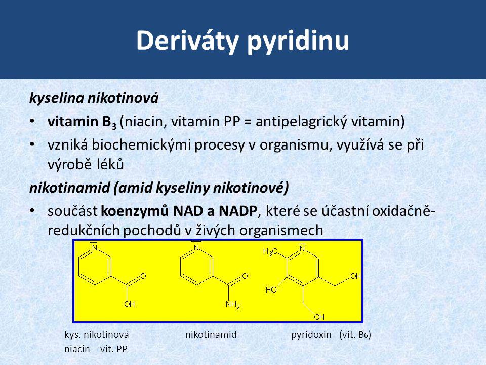 Deriváty pyridinu kyselina nikotinová • vitamin B 3 (niacin, vitamin PP = antipelagrický vitamin) • vzniká biochemickými procesy v organismu, využívá