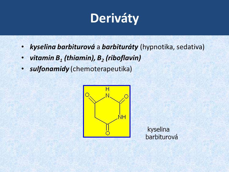 Deriváty • kyselina barbiturová a barbituráty (hypnotika, sedativa) • vitamin B 1 (thiamin), B 2 (riboflavin) • sulfonamidy (chemoterapeutika) kyselin