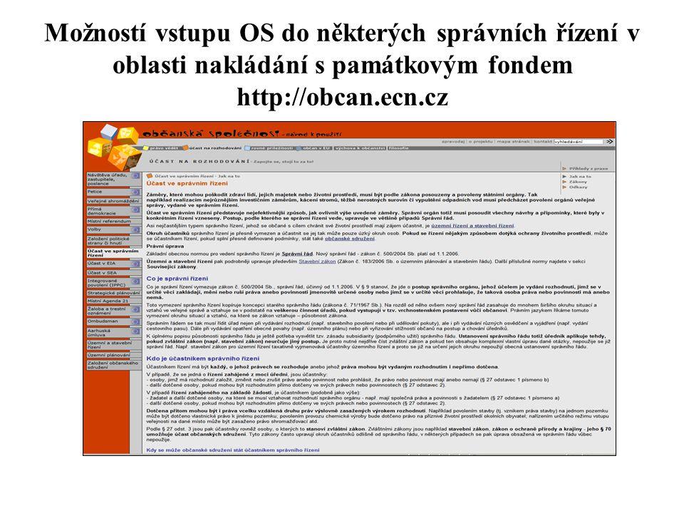 Možností vstupu OS do některých správních řízení v oblasti nakládání s památkovým fondem http://obcan.ecn.cz
