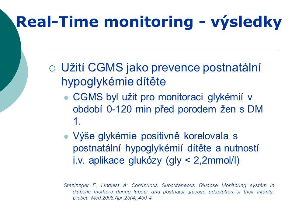  Užití CGMS jako prevence postnatální hypoglykémie dítěte  CGMS byl užit pro monitoraci glykémií v období 0-120 min před porodem žen s DM 1.