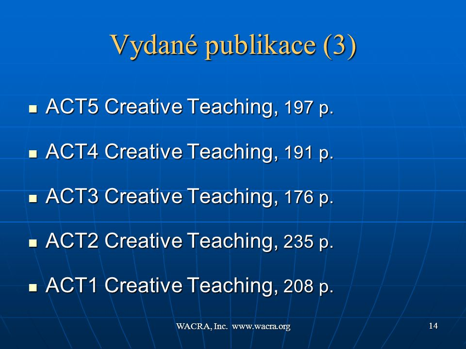 WACRA, Inc Vydané publikace (3)  ACT5 Creative Teaching, 197 p.