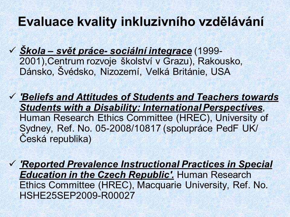 výzkum postojů středoškolských studentů ke vzdělávání žáků se zdravotním postižením na běžných základních školách Výzkumného grantu Speciální pedagogika v podmínkách inkluzivního vzdělávání , GA ČR 406/09/0710 nositel PedF UK, katedra speciální pedagogiky