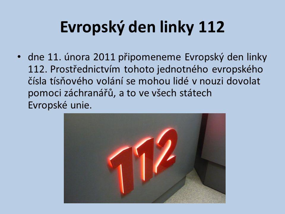 Evropský den linky 112 • dne 11. února 2011 připomeneme Evropský den linky 112. Prostřednictvím tohoto jednotného evropského čísla tísňového volání se
