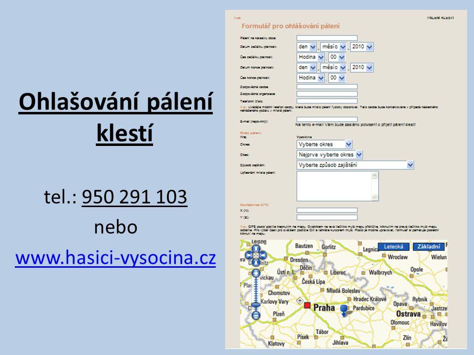 Ohlašování pálení klestí tel.: 950 291 103 nebo www.hasici-vysocina.cz