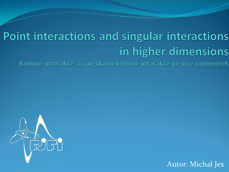  Základní stav Hamiltoniánu  Bodové interakce-kontaktní potenciál  Proč studujeme základní stav  Vlastnosti základního stavu s bodovými interakcemi Úvod