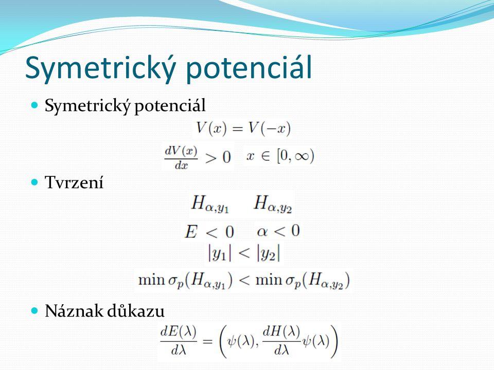 Symetrický potenciál  Symetrický potenciál  Tvrzení  Náznak důkazu