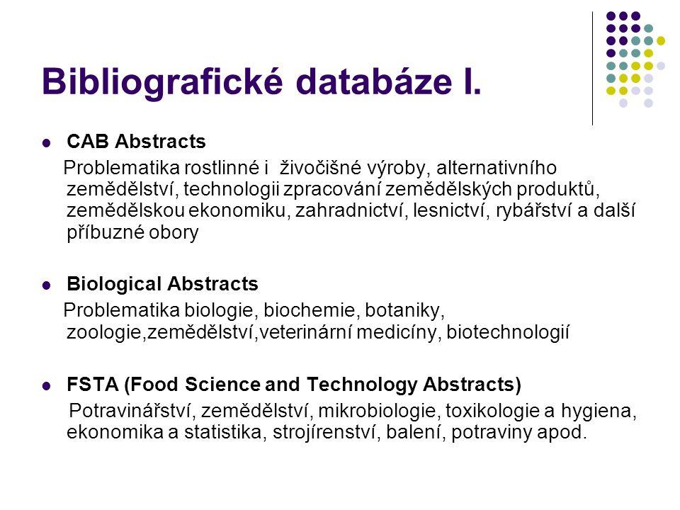 Bibliografické databáze I.  CAB Abstracts Problematika rostlinné i živočišné výroby, alternativního zemědělství, technologii zpracování zemědělských