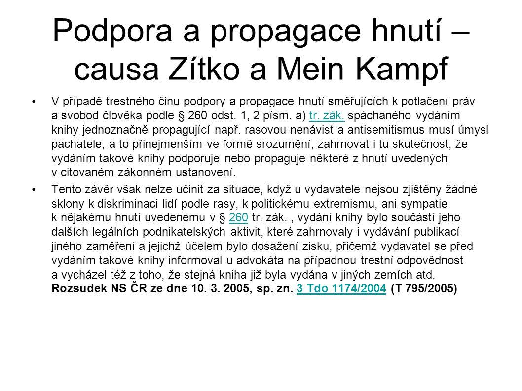 Podpora a propagace hnutí – causa Zítko a Mein Kampf •V případě trestného činu podpory a propagace hnutí směřujících k potlačení práv a svobod člověka