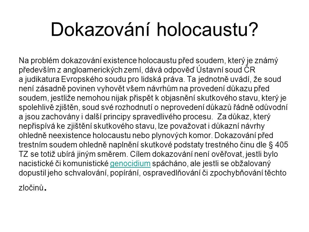 Dokazování holocaustu? Na problém dokazování existence holocaustu před soudem, který je známý především z angloamerických zemí, dává odpověď Ústavní s
