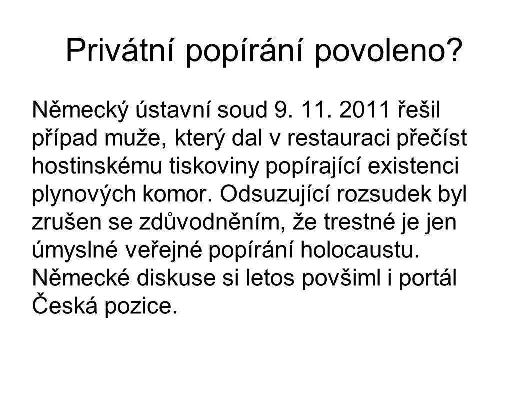 Privátní popírání povoleno? Německý ústavní soud 9. 11. 2011 řešil případ muže, který dal v restauraci přečíst hostinskému tiskoviny popírající existe