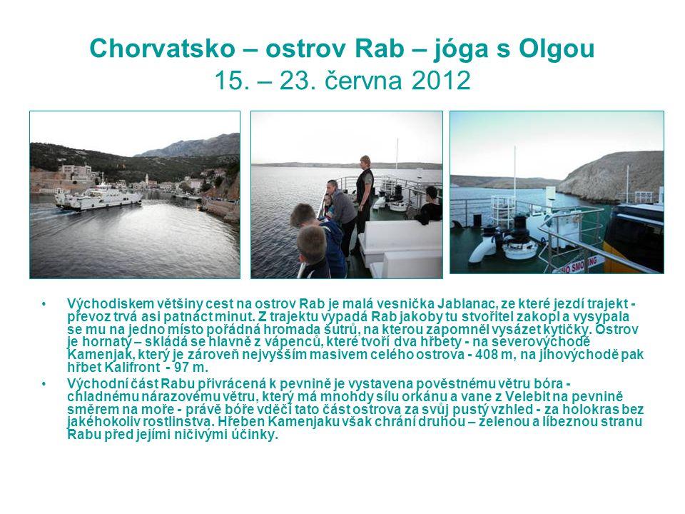 Chorvatsko – ostrov Rab – jóga s Olgou 15.– 23.
