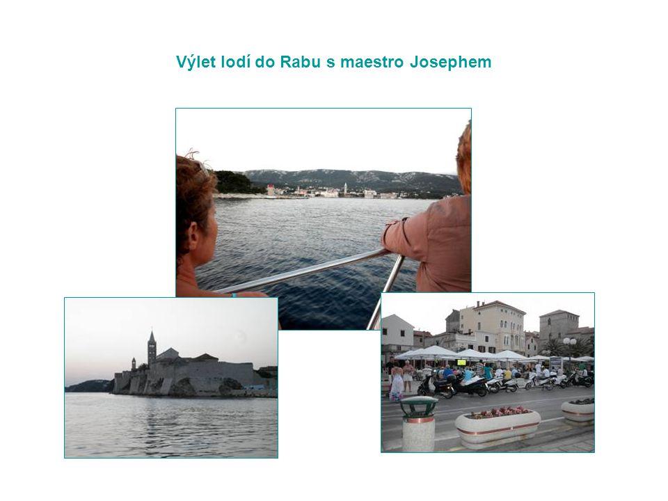 Výlet lodí do Rabu s maestro Josephem