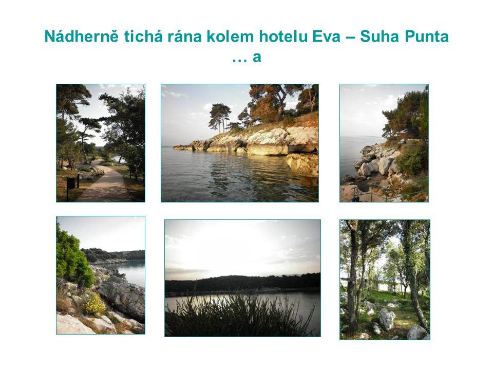 Nádherně tichá rána kolem hotelu Eva – Suha Punta … a