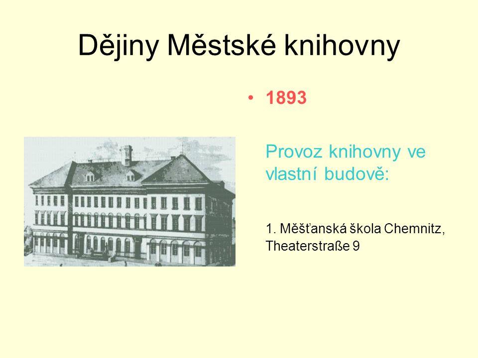 Dějiny Městské knihovny •1893 Provoz knihovny ve vlastní budově: 1.
