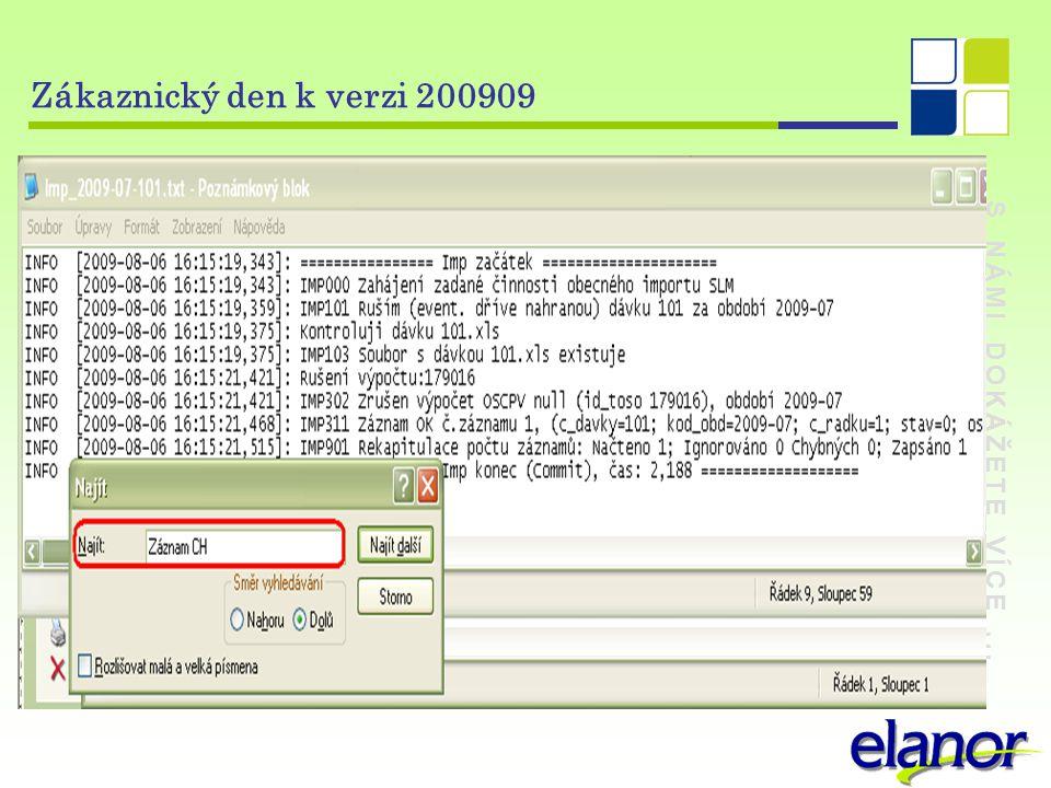 S NÁMI DOKÁŽETE VÍCE... Zákaznický den k verzi 200909