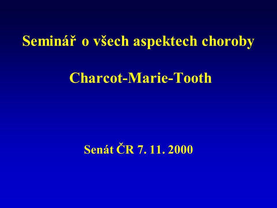 Seminář o všech aspektech choroby Charcot-Marie-Tooth Senát ČR 7. 11. 2000