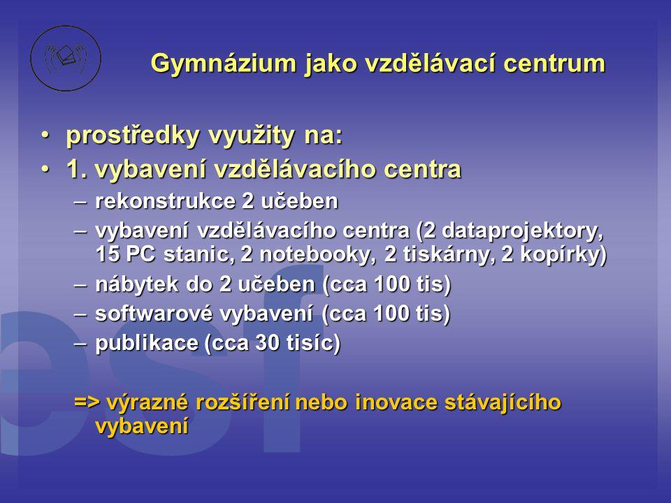 Gymnázium jako vzdělávací centrum •2.