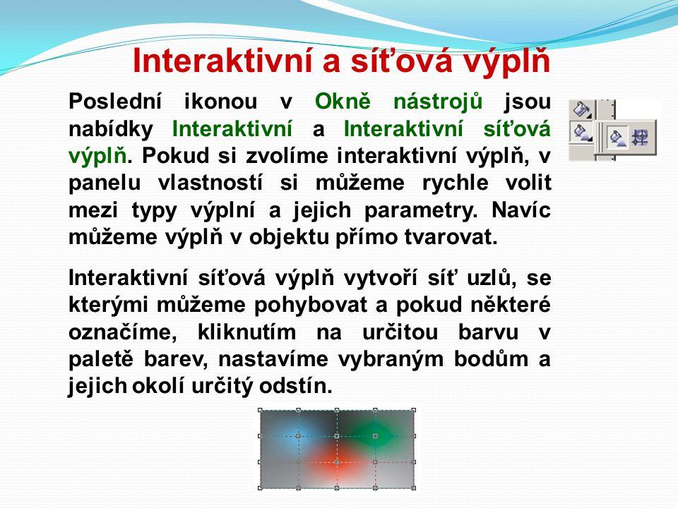 Interaktivní a síťová výplň Poslední ikonou v Okně nástrojů jsou nabídky Interaktivní a Interaktivní síťová výplň. Pokud si zvolíme interaktivní výplň