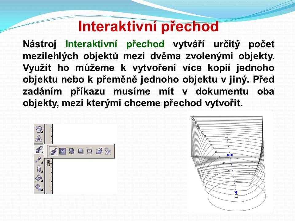 Interaktivní přechod Nástroj Interaktivní přechod vytváří určitý počet mezilehlých objektů mezi dvěma zvolenými objekty. Využít ho můžeme k vytvoření