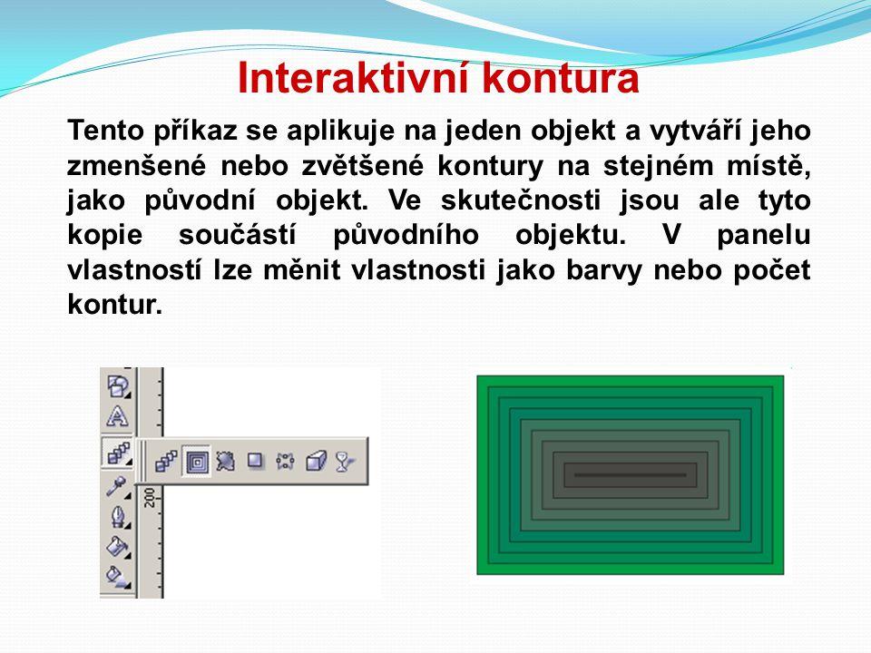Interaktivní kontura Tento příkaz se aplikuje na jeden objekt a vytváří jeho zmenšené nebo zvětšené kontury na stejném místě, jako původní objekt. Ve