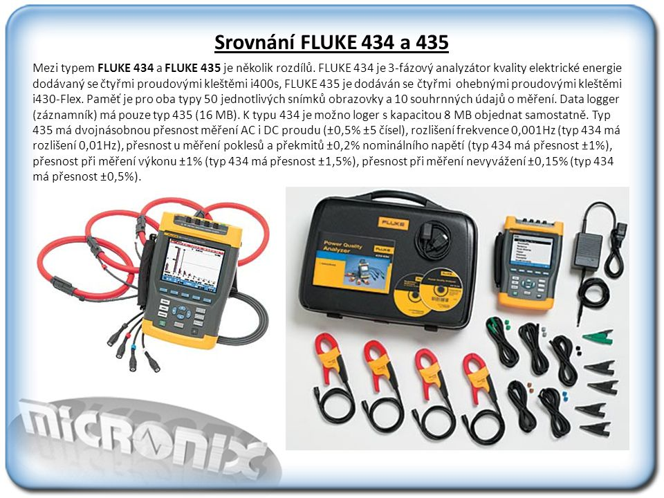 Srovnání FLUKE 434 a 435 Mezi typem FLUKE 434 a FLUKE 435 je několik rozdílů.