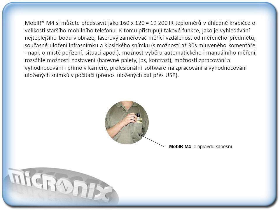 MobIR® M4 si můžete představit jako 160 x 120 = 19 200 IR teploměrů v úhledné krabičce o velikosti staršího mobilního telefonu.