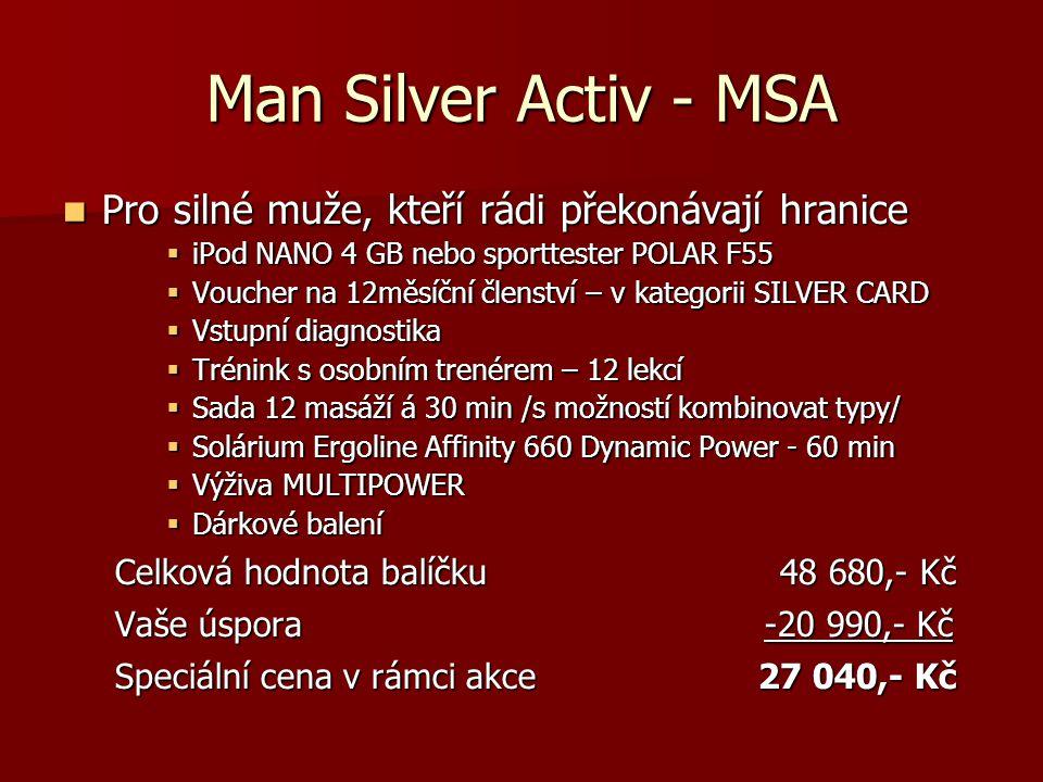 Man Silver Activ - MSA  Pro silné muže, kteří rádi překonávají hranice  iPod NANO 4 GB nebo sporttester POLAR F55  Voucher na 12měsíční členství –
