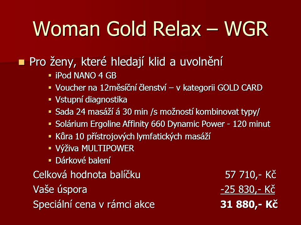 Woman Gold Relax – WGR  Pro ženy, které hledají klid a uvolnění  iPod NANO 4 GB  Voucher na 12měsíční členství – v kategorii GOLD CARD  Vstupní di