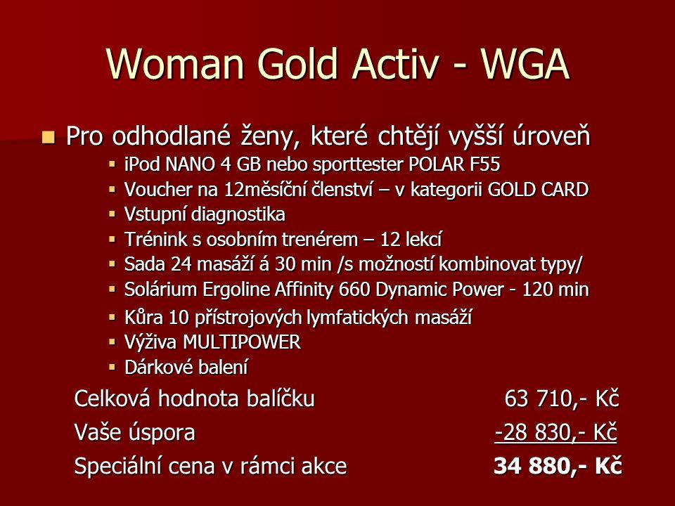 Woman Gold Activ - WGA  Pro odhodlané ženy, které chtějí vyšší úroveň  iPod NANO 4 GB nebo sporttester POLAR F55  Voucher na 12měsíční členství – v