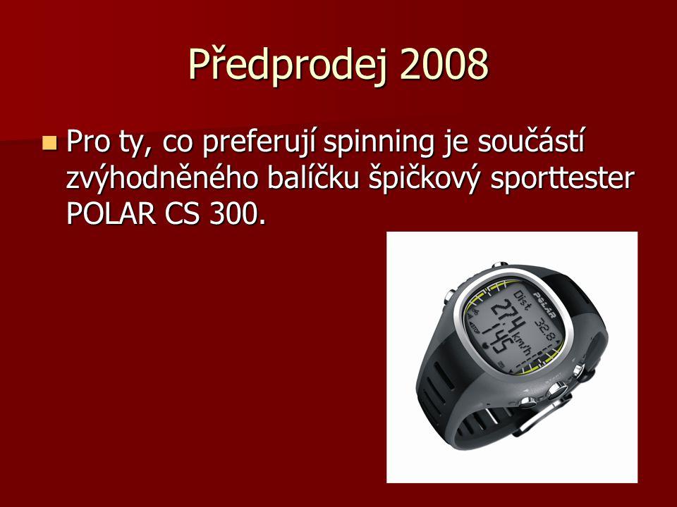 Předprodej 2008  Pro všechny ostatní, kteří budou především využívat posilovnu, je připraven iPod NANO 4 GB.