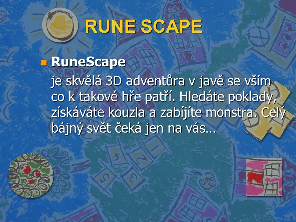 RUNE SCAPE n RuneScape je skvělá 3D adventůra v javě se vším co k takové hře patří.