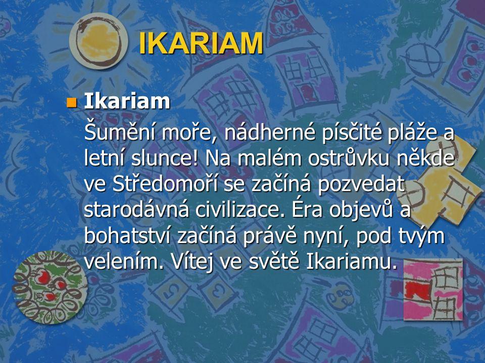 IKARIAM n Ikariam Šumění moře, nádherné písčité pláže a letní slunce.