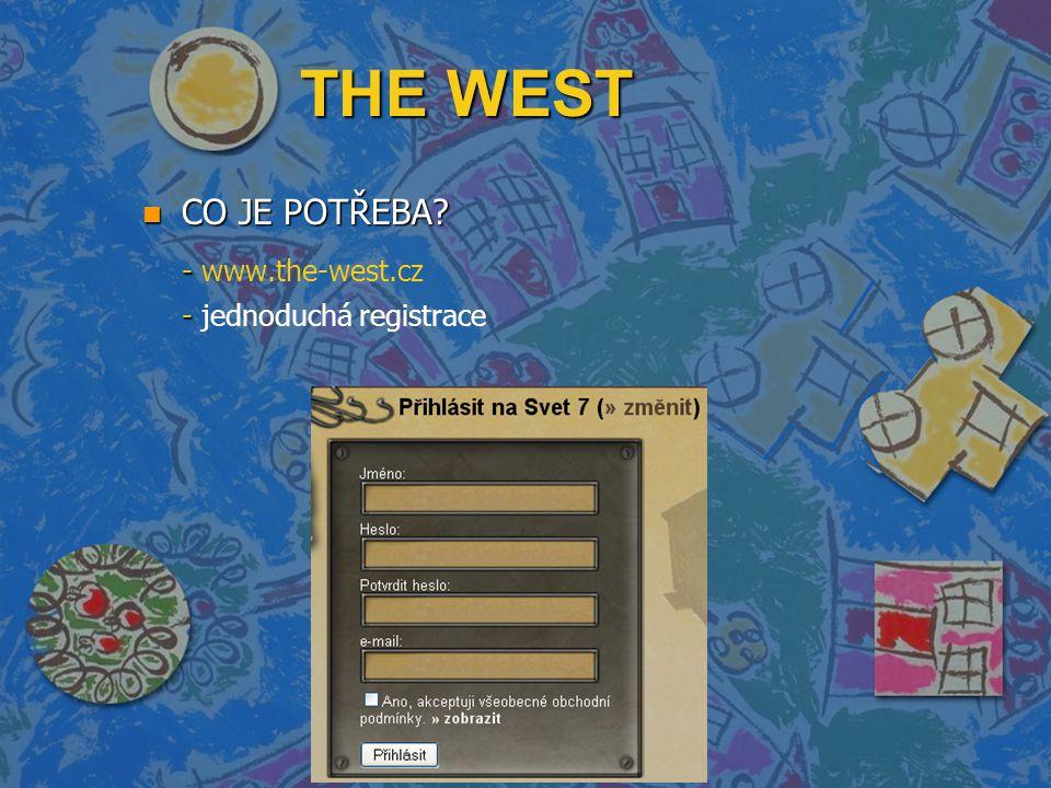 THE WEST n CO JE POTŘEBA - - www.the-west.cz - - jednoduchá registrace