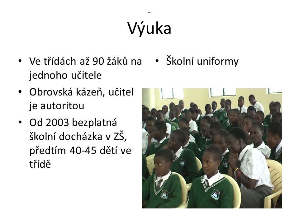 Výuka • Ve třídách až 90 žáků na jednoho učitele • Obrovská kázeň, učitel je autoritou • Od 2003 bezplatná školní docházka v ZŠ, předtím 40-45 dětí ve
