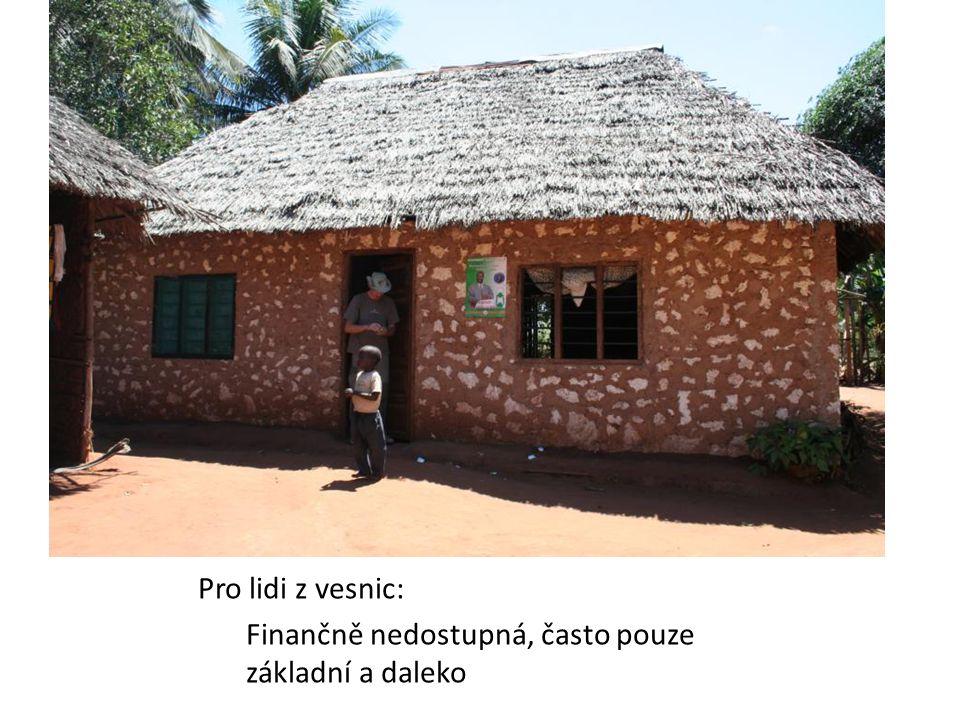 Nemocnice na venkově Pro lidi z vesnic: Finančně nedostupná, často pouze základní a daleko