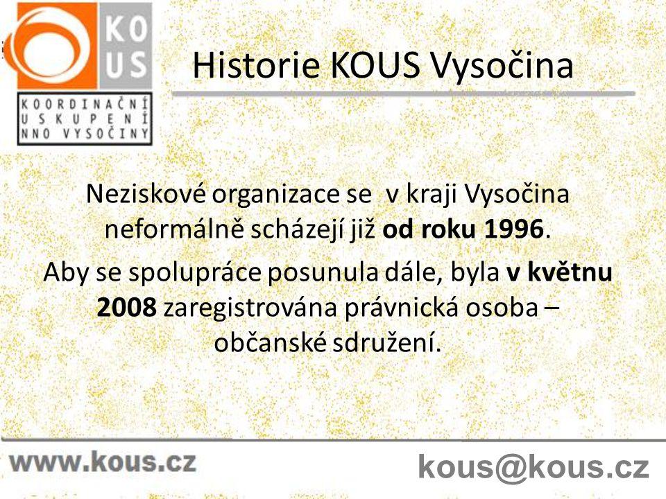 Historie KOUS Vysočina Neziskové organizace se v kraji Vysočina neformálně scházejí již od roku 1996. Aby se spolupráce posunula dále, byla v květnu 2