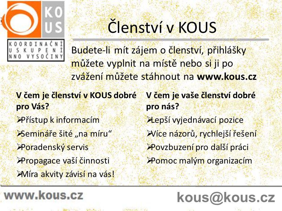 Členství v KOUS Budete-li mít zájem o členství, přihlášky můžete vyplnit na místě nebo si ji po zvážení můžete stáhnout na www.kous.cz V čem je členst
