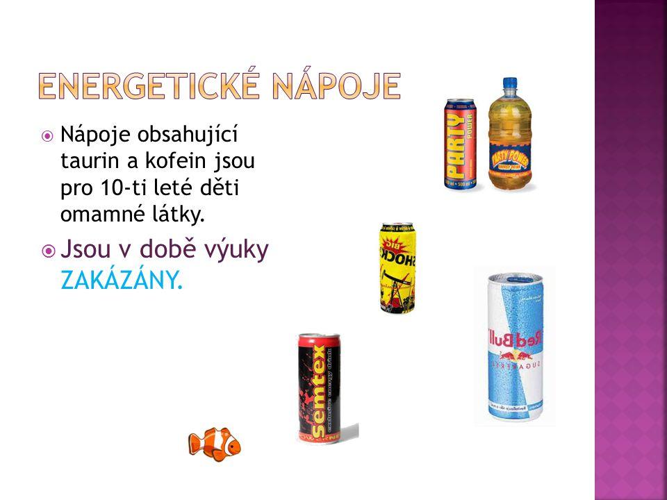  Nápoje obsahující taurin a kofein jsou pro 10-ti leté děti omamné látky.